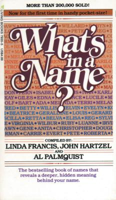 What's in a Name? - Francis, Linda (Editor), and Hartzel, John, and Palmquist, Al