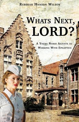 What's Next, Lord? - Wilson, Rebekah Hanson