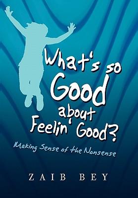 What's So Good about Feelin' Good? - Bey, Zaib