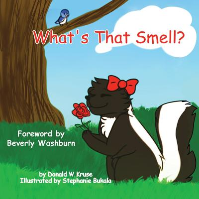 What's That Smell? - Kruse, Donald W, and Washburn, Beverly (Foreword by)