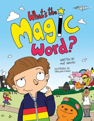 What's The Magic Word? - Waugh, Mat