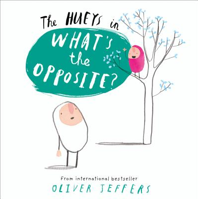 What's the Opposite? - Jeffers, Oliver