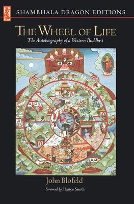 Wheel of Life: The Autobiography of a Western Buddhist - Blofeld, John