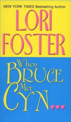When Bruce Met Cyn - Foster, Lori