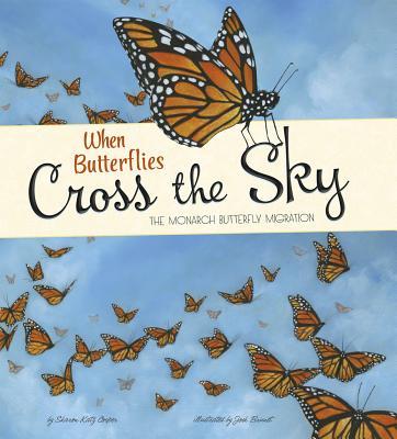 When Butterflies Cross the Sky: The Monarch Butterfly Migration - Cooper, Sharon Katz