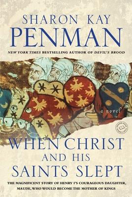 When Christ and His Saints Slept - Penman, Sharon Kay