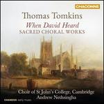 When David Heard: Sacred Choral Works by Thomas Tomkins - Alec d'Oyly (treble); Alexander Simpson (counter tenor); Freddie James (organ); Hamish McLaren (counter tenor);...