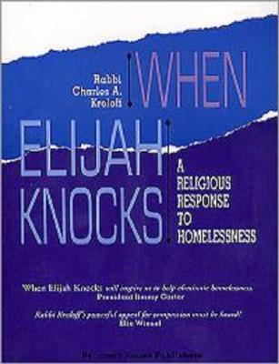 When Elijah Knocks: A Religious Response to Homelessness - Kroloff, Rabbi Charles, and Kroloff, Charles A
