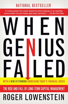When Genius Failed: The Rise and Fall of Long-Term Capital Management - Lowenstein, Roger