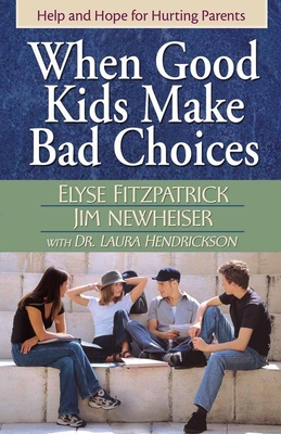 When Good Kids Make Bad Choices - Fitzpatrick, Elyse