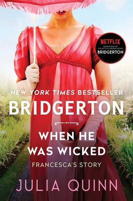 When He Was Wicked: Bridgerton - Quinn, Julia