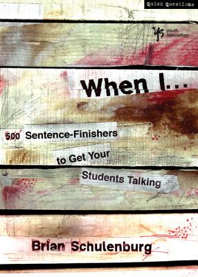 When I...: 500 Sentence-Finishers to Get Your Students Talking - Schulenburg, Brian