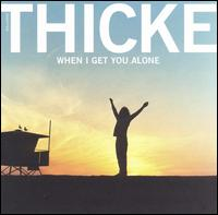 When I Get You Alone - Thicke