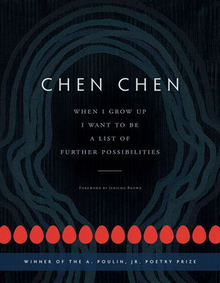 When I Grow Up I Want to Be a List of Further Possibilities - Chen, Chen, and Brown, Jericho (Foreword by)