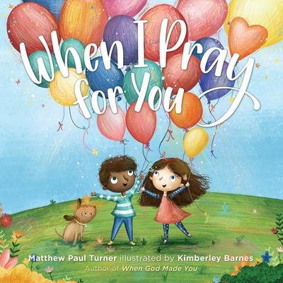 When I Pray for You - Turner, Matthew Paul