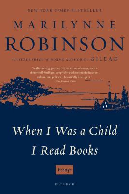When I Was a Child I Read Books - Robinson, Marilynne