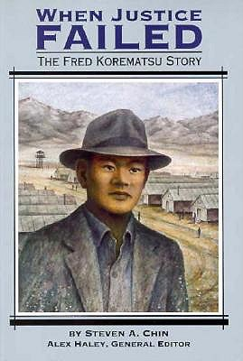 When Justice Failed the Fred Korematsu Story: Student Reader - Chin, Steven A
