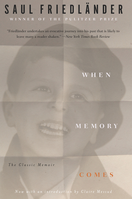 When Memory Comes: The Classic Memoir - Friedländer, Saul, and Messud, Claire (Introduction by), and Lane, Helen R (Translated by)