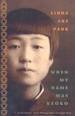 When My Name Was Keoko - Park, Linda Sue, Mrs.