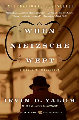 When Nietzsche Wept: A Novel of Obsession - Yalom, Irvin D, M.D.