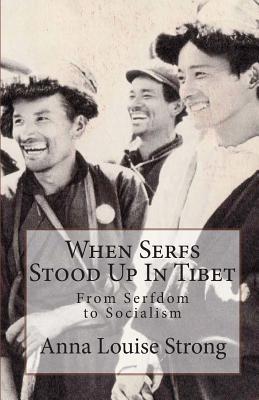 When Serfs Stood Up in Tibet - Strong, Anna