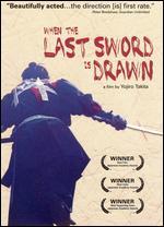 When the Last Sword Is Drawn - Yojiro Takita