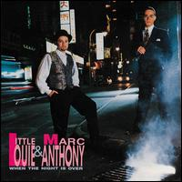 When the Night Is Over - Little Louie & Marc Anthony