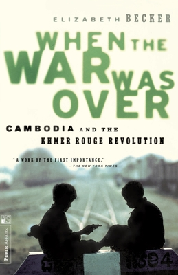 When the War Was Over: Cambodia and the Khmer Rouge Revolution, Revised Edition -