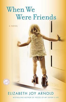 When We Were Friends - Arnold, Elizabeth
