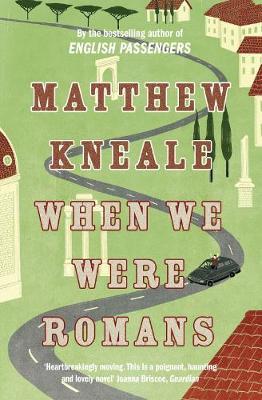 When We Were Romans - Kneale, Matthew