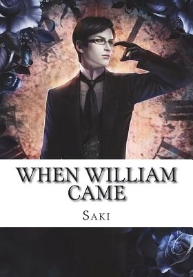 When William Came - Saki, Saki