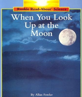 When You Look Up at the Moon - Fowler, Allan