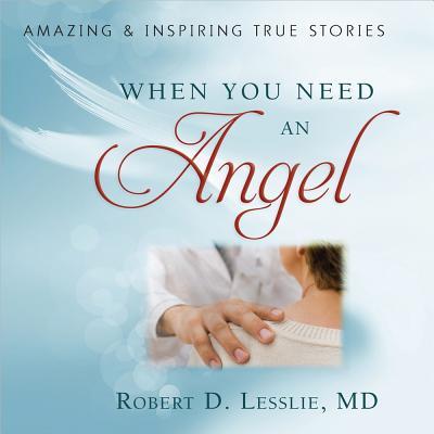 When You Need an Angel - Lesslie, Robert D