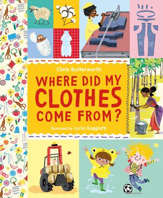 Where Did My Clothes Come From? - Butterworth, Chris