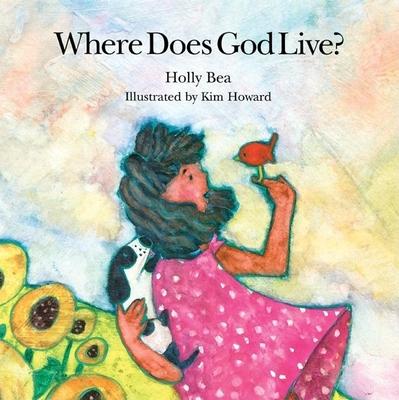 Where Does God Live? - Bea, Holly