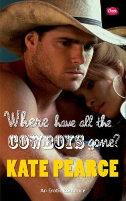 Where Have All the Cowboys Gone? - Pearce, Kate