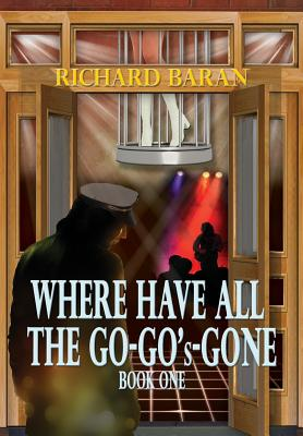 Where Have All the Go-Go's Gone? - Baran, Richard
