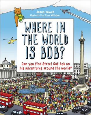 Where in the World is Bob? - Bowen, James, and G&J Jenkins Editorial Partnership