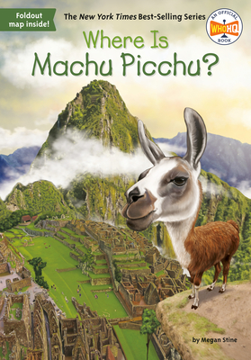 Where Is Machu Picchu? - Stine, Megan, and Who Hq