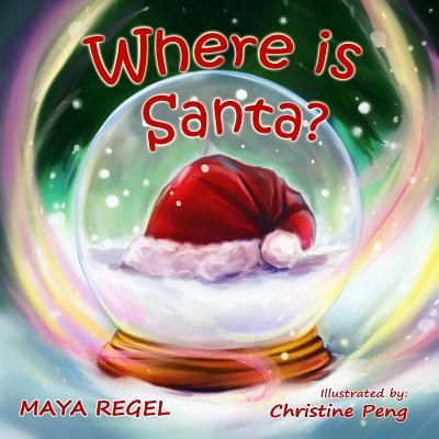 Where Is Santa? - Regel, Maya
