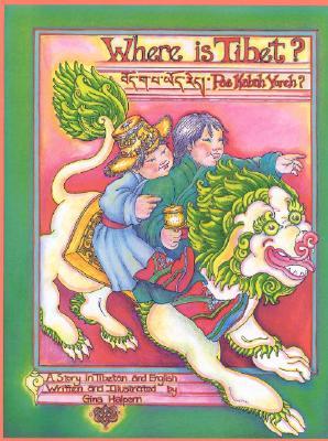 Where Is Tibet? - Halpern, Gina, and Jorden, Ngawang (Translated by)