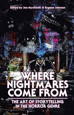 Where Nightmares Come From: The Art of Storytelling in the Horror Genre - Barker, Clive, and Lansdale, Joe R, and Campbell, Ramsey