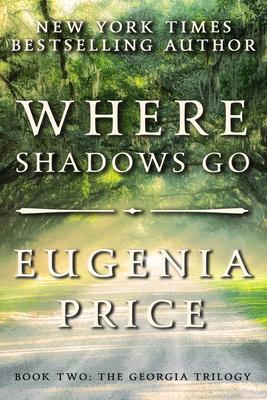 Where Shadows Go - Price, Eugenia