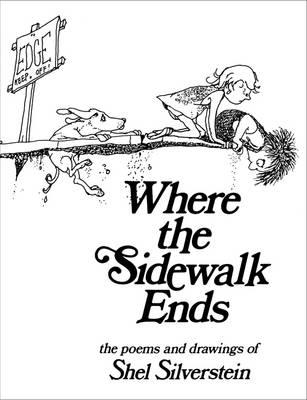 Where the Sidewalk Ends - Silverstein, Shel
