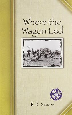 Where the Wagon Led - Symons, R