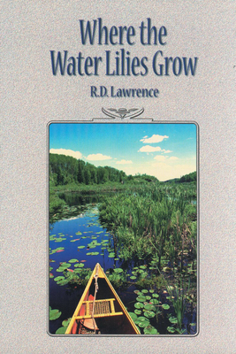 Where the Water Lilies Grow - Lawrence, R D