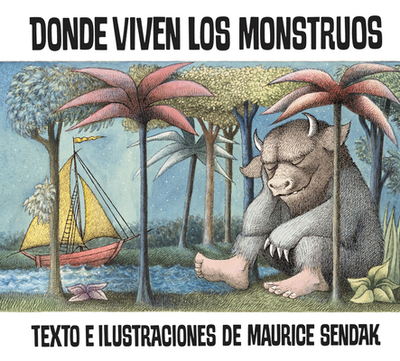 Where the Wild Things Are (Spanish Edition): Donde Viven Los Monstruos - Sendak, Maurice (Illustrator), and Mlawer, Teresa (Translated by), and Mlawler, Teresa (Translated by)