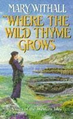 Where the Wild Thyme Grows - Withall, Mary