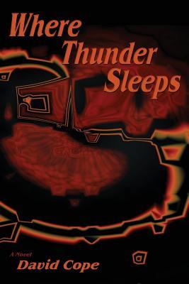 Where Thunder Sleeps - Cope, David