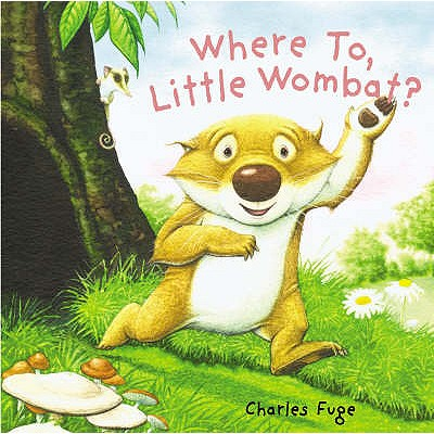 Where To, Little Wombat? - Fuge, Charles